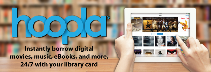 Hoopla - Instantly borrow digital movies, music, eBooks, and more, 24/7 with your library card